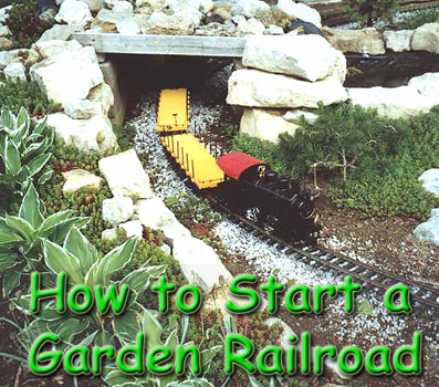 How to Start a Garden Railroad