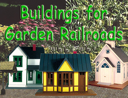 Buildings for Garden Railroads
